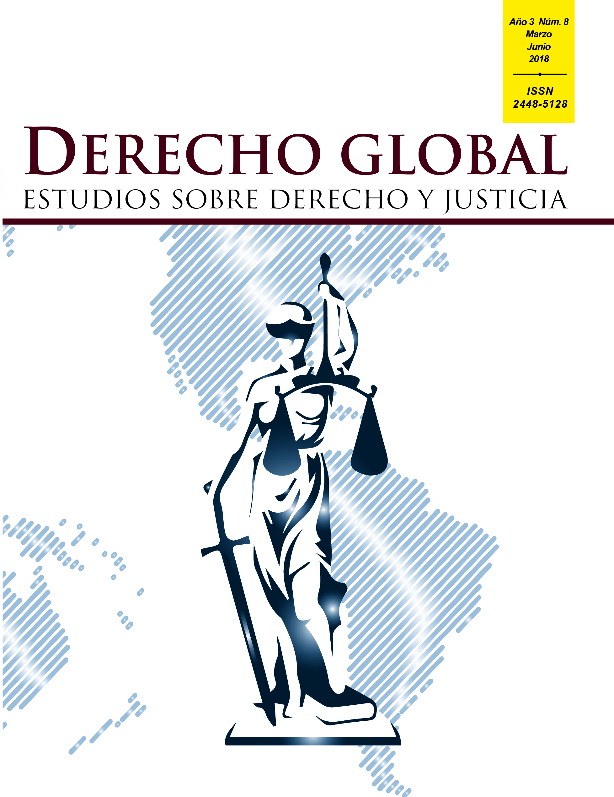 Núm. 8 (2018): Derecho Global. Estudios sobre Derecho y Justicia.